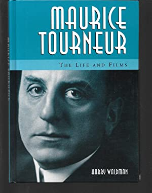 maurice tourneur the life and films: harry waldman (