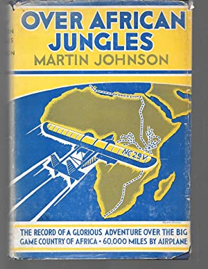 Map Of African Jungle.Martin Johnson Over African Jungles Abebooks