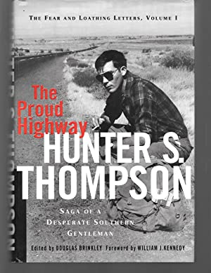 the proud highway ( the fear and: hunter s. thompson