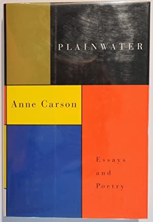 Plainwater. Essays and Poetry: Carson, Anne