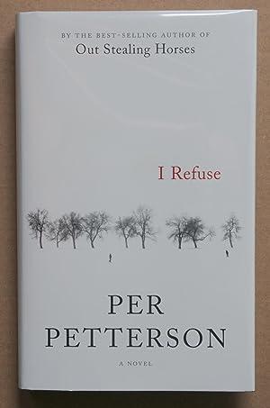 I Refuse (Signed 1st U.S. edition): Petterson, Per