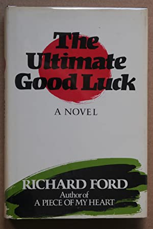 The Ultimate Good Luck (Signed 1st edition): Ford, Richard