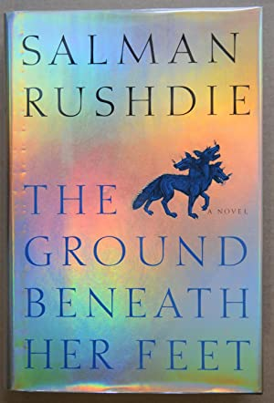 The Ground Beneath Her Feet (Signed 1st US edition): Rushdie, Salman