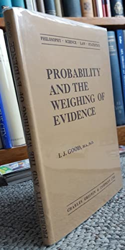 Probability and the Weighing of Evidence.: GOOD, Irving John (1916-2009):