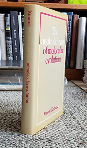 The neutral theory of molecular evolution.: KIMURA, Motoo (1924-1994):