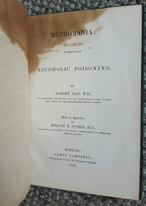 Methomania: A Treatise on Alcoholic Poisoning. With an Appendix by Horatio R. Storer. (PRESENTATION...