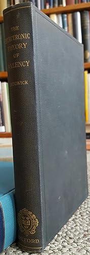 The Electronic Theory of Valency.: SIDGWICK, Nevil V.: