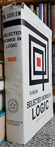 Selected Works in Logic. Edited by Jens Erik Fenstad.: SKOLEM Th. [Thorauf Albert]; FENSTAD, Jens ...