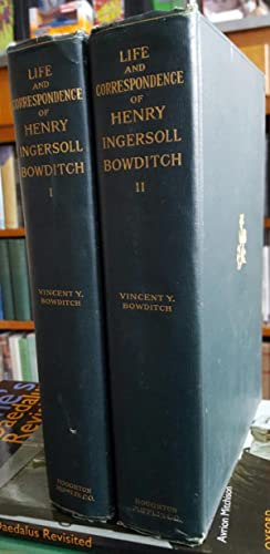 Life and Correspondence of Henry Ingersoll Bowditch. By His Son. 2 Vols.: (BOWDITCH, Henry ...