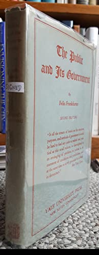 The Public and Its Government. (Presentation copy, signed and inscribed by Frankfurter.): ...