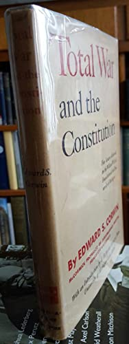 Total War and the Constitution. Five lectures delivered on the William W. Cook Foundation at the ...
