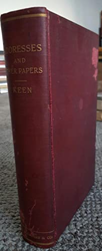 Addresses and Other Papers.: KEEN, William Williams: