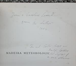 Madeira meteorologic: being a paper on the above subject read before the Royal Society, Edinburgh ...