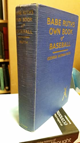 Babe Ruth's Own Book of Baseball.: RUTH, George Herman 'Babe':