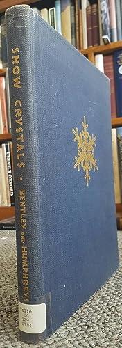 Snow Crystals. (FIRST EDITION.): BENTLEY, W. A. [Wilson Alwyn] (1865-1931) & W. J. [William Jackson...