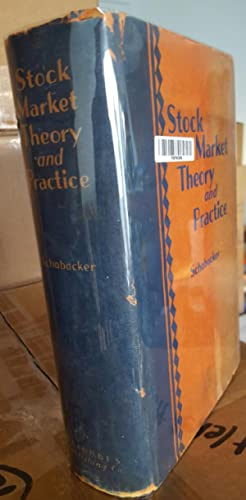 Stock Market Theory And Practice.: SCHABACKER, Richard W. [Wallace] (1899-1935):