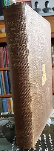Lectures on the Diseases of the Nervous System, delivered at La Salpêtrière. Volume ...