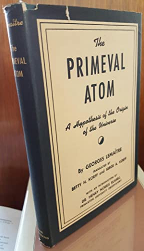 The Primeval Atom: An Essay on Cosmogony.: LEMAÎTRE] LEMAITRE, Georges