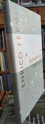 Elementary Particles.: FERMI, Enrico: