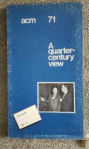 ACM 71: A Quarter-Century View.: CARLSON, Walter; ROSEN, Saul, et al.: