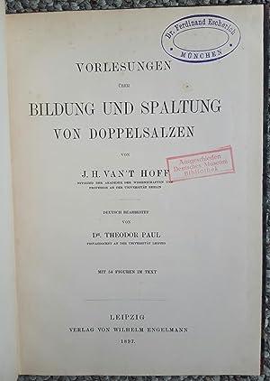 Vorlesungen über bildung und spaltung von Doppelsalzen.: HOFF, Jacobus van't (1852-1911):