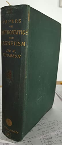 Reprint of Papers on Electrostatics and Magnetism.: Lord KELVIN] THOMSON, William: