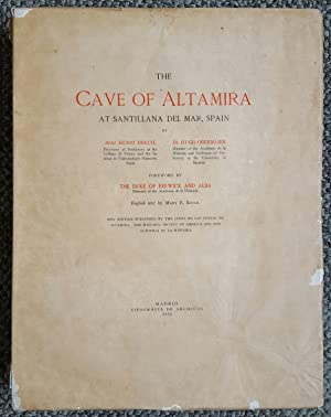 The Cave of Altamira at Santillana del Mar, Spain. Foreword by The Duke of Berwick and Alba. ...