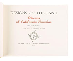 Designs on the Land: Disenos of California Ranchos and Their Makers.: BECKER, Robert H.: