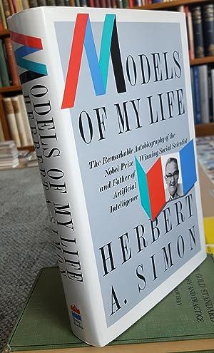 Models of My Life. (SIGNED BY HERBERT A. SIMON.): SIMON, Herbert A. [Alexander] (1916-2001):