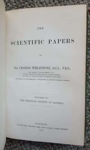 The Scientific Papers of Charles Wheatstone. Published by the Physical Society of London.: ...