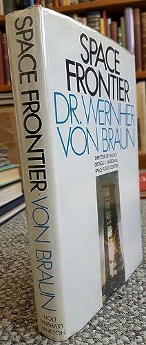 Space Frontier. (Signed by Wernher Von Braun.): VON BRAUN, Wernher