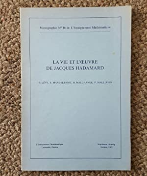 La vie et l'oeuvre de Jacques Hadamard (1865-1963). Monographie No. 16 de L'Enseignement ...