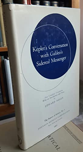Kepler's Conversation with Galileo's Sidereal Messenger. First Complete Translation, with...