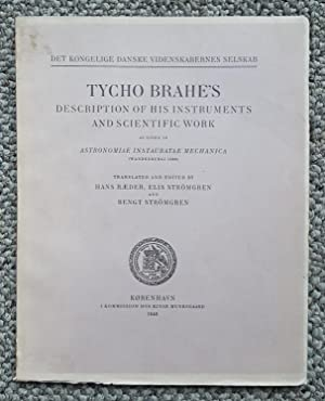 Tycho Brahe's Description of His Instruments and Scientific Work as Given in Astronomiae ...