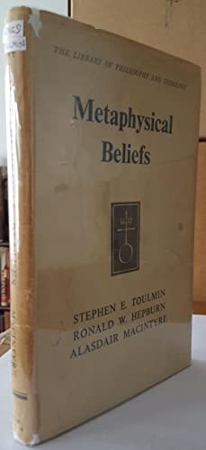 Metaphysical Beliefs: Three Essays. (SIGNED BY STEPHEN TOULMIN.): TOULMIN, Stephen [Edelston] (1922...
