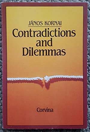 Contradictions and Dilemmas: Studies on the Socialist Economy and Society. (Inscribed by Kornai to ...
