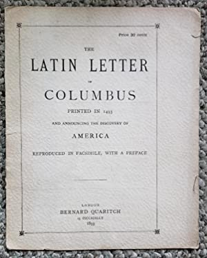 The Latin Letter of Columbus, Printed in 1493 and Announcing the Discovery of America. Reproduced ...