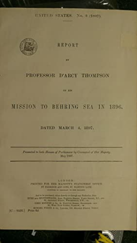 Report by Professor D'Arcy Thompson on His Mission to the Behring Sea in 1896, Dated March 4, ...