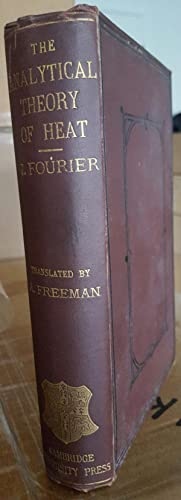 The Analytical Theory of Heat. Translated, with Notes, by Alexander Freeman.: FOURIER, Joseph: