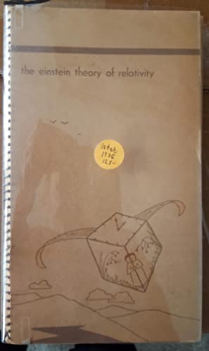 The Einstein Theory of Relativity. Part 1: The Special Theory. Drawings by Hugh Gray Lieber.: ...