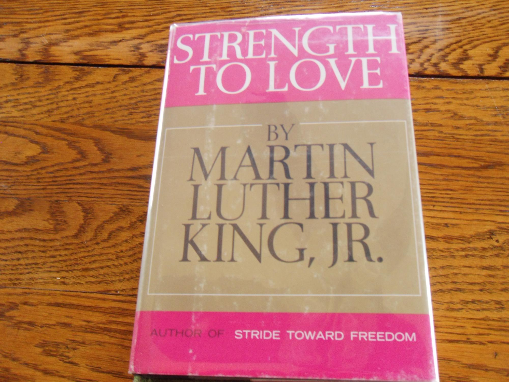 a review of the book strength to love by martin luther king jr Home → sparknotes → biography study guides → martin luther king, jr martin luther king, jr review test further reading how be book-smarter contact.