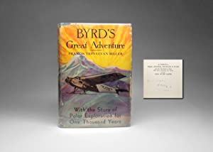 Byrd's Great Adventure With the Complete Story of All Polar Explorations For one Thousand Years