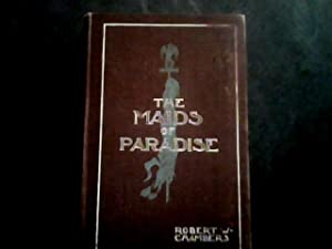 The Maids of Paradise: Robert W. Chambers
