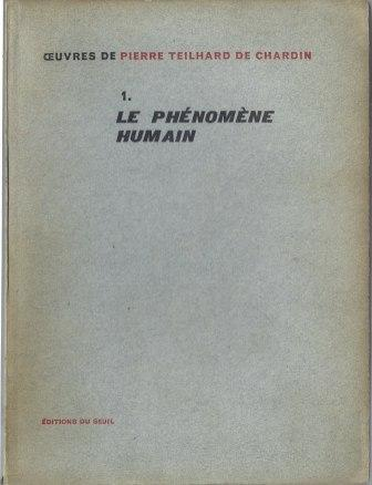 Oeuvres - Tome 1 : le phénomène humain - Seuil, 1955