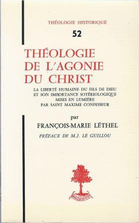 Théologie de l'agonie du Christ - La: Léthel François-Marie (1948-)