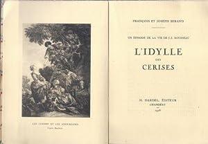 Un épisode de la vie de J.J. Rousseau - L'Idylle des cerises: Serand François - Serand Joseph