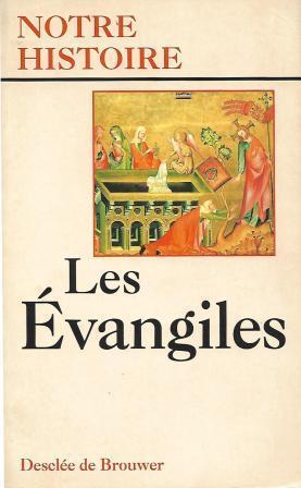 Notre Histoire - Les Evangiles: Collectif
