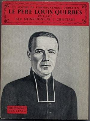 Un apôtre de l'enseignement chrétien Le père: Christiani L. (Monseigneur)