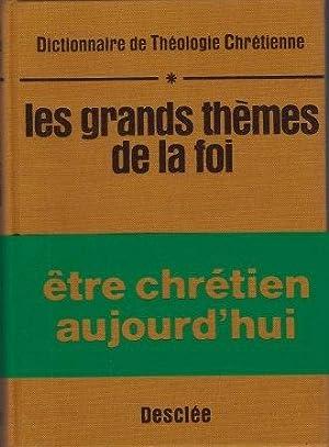 GRANDS THEMES DE LA FOI. Tome 1 - Collectif