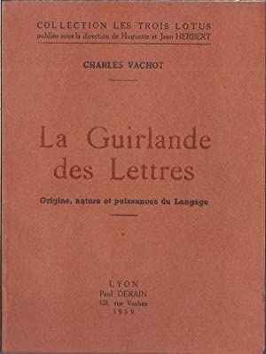 La guirlande des Lettres - Origine, nature: Vachot Charles